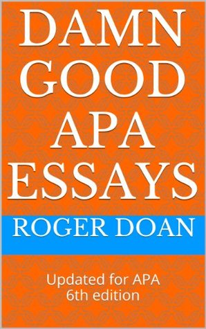 damn good apa essays apa formatting guides writing tips and  23279830