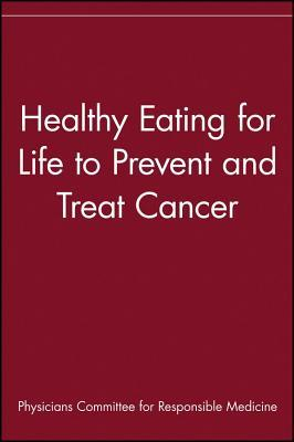 healthy-eating-for-life-to-prevent-and-treat-cancer