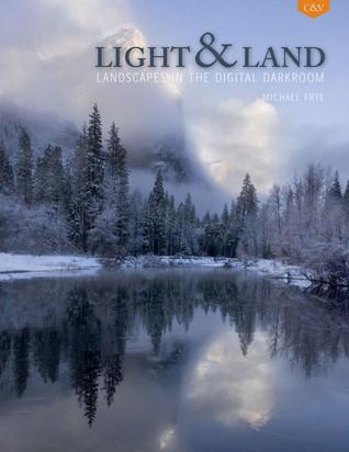 Light & Land: Landscapes in the Digital Darkroom