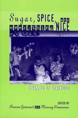 sugar-spice-and-everything-nice-cinemas-of-girlhood