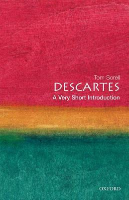 Descartes: a very short introduction by Tom Sorell