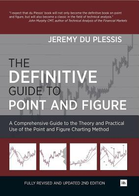 The Definitive Guide to Point and Figure: A Comprehensive Guide to the Theory and Practical Use of the Point and Figure Charting Method (ePUB)