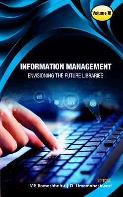 Information Management: Envisioning the Future Libraries (Set of 3 Volumes)