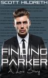 Finding Parker by Scott Hildreth