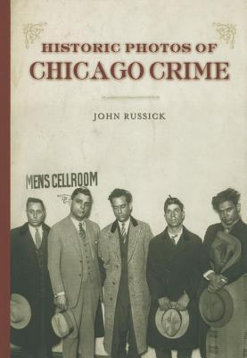 Historic Photos of Chicago Crime by John Russick
