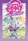 My Little Pony: Adventures in Friendship Volume 1