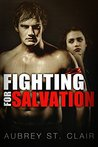Fighting for Salvation by Aubrey St. Clair