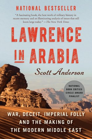 Lawrence in arabia war deceit imperial folly and the making of lawrence in arabia war deceit imperial folly and the making of the modern middle east by scott anderson fandeluxe Image collections