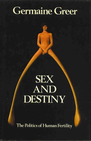 Destiny fertility human politics sex
