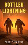 Bottled Lightning by Philip  Harris