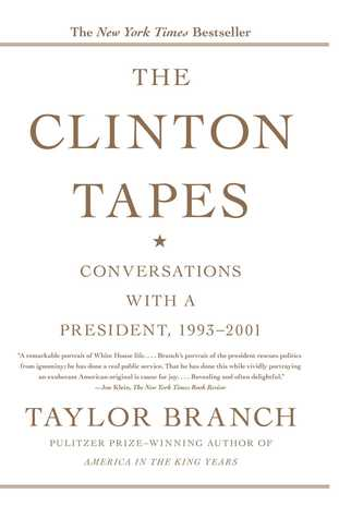 The Clinton Tapes: Conversations with a President, 1993 - 2001