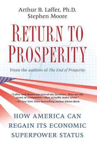 Return To Prosperity How America Can Regain Its Economic Superpower