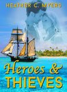 Heroes & Thieves (Swashbuckling Romance, #1)