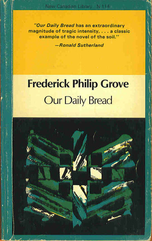 Our Daily Bread (New Canadian Library)