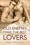 Old Enemies Make the Best Lovers