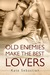 Old Enemies Make the Best Lovers by Kate Sebastian