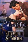 The Winds of Fate by Elizabeth St. Michel