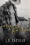 Strong & Wilde Part 1 by L.G. Castillo
