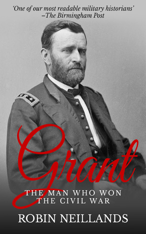 Grant: The Man who Won The Civil War