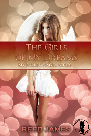 The Girls of My Dreams (My Fallen Angel, #1)