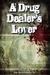 A Drug Dealer's Lover