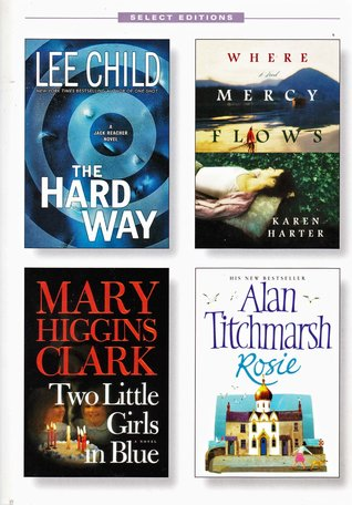 Reader's Digest Select Editions, Volume 287, 2006 #5: The Hard Way / Where Mercy Flows / Two Little Girls in Blue / Rosie