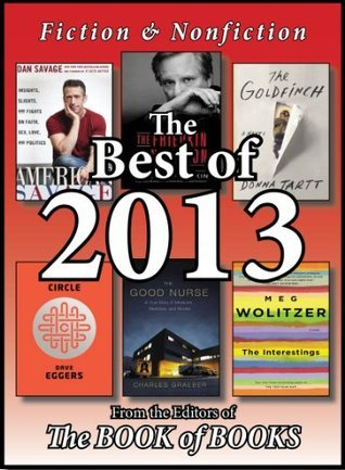 The Best of 2013: Year's Best (Fiction & Nonfiction) including Books You Must Reads from Book Club Selections & Best Kindle Books (Good Reads 5)