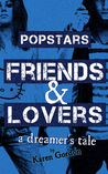 Popstars, Friends & Lovers by Karen  Gordon