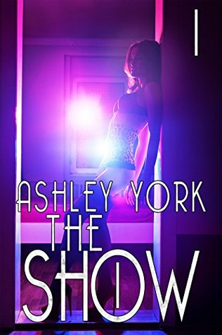 The Show 1: The 24/7 Erotic Television Show (The Show Series)
