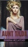 Aunt Tilda by Deborah McClatchey