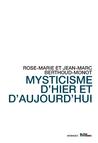 Mysticisme d'hier & d'au jour d'hui by Jean-Marc Berthoud