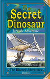 The Secret Dinosaur: Jurassic Adventure(The Dinotek Adventures, #3)