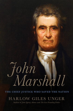 John marshall the supreme courts chief justice who transformed john marshall the supreme courts chief justice who transformed the young republic by harlow giles unger fandeluxe Choice Image