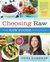 Choosing Raw: Making Raw Foods Part of the Way You Eat