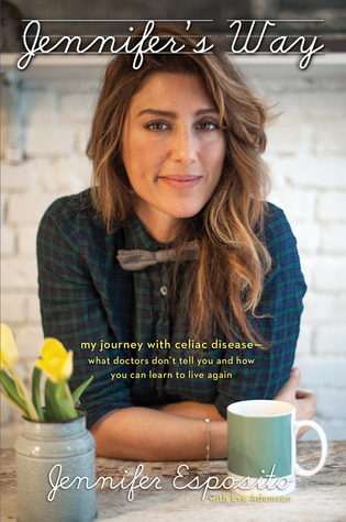jennifer-s-way-my-journey-with-celiac-disease-what-doctors-don-t-tell-you-and-how-you-can-learn-to-live-again