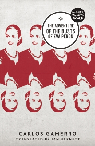 The Adventure of the Busts of Eva Perón por Carlos Gamerro, Ian Barnett
