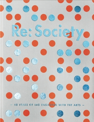 Re: Society: 40 Years of ING Engaging with the Arts