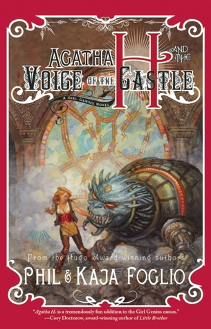 Agatha H. and the Voice of the Castle(Girl Genius Novels 3)