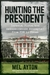 Hunting the President by Mel Ayton
