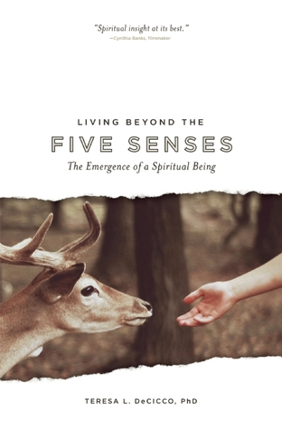 Living Beyond the Five Senses: The Emergence of a Spiritual Being