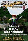 Minecraft: A Boy Abandoned: Surviving the First Week in a Nightmare (Minecraft Survival Adventures Book 1)