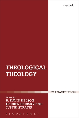 Theological Theology by R. David Nelson