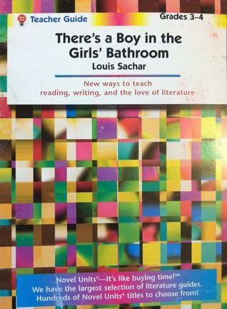 There's a Boy in the Girl's Bathroom by Louis Sachar: Teacher Guide