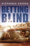 Betting Blind (Betting Blind #1)