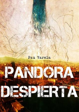 Pandora despierta by Pau Varela