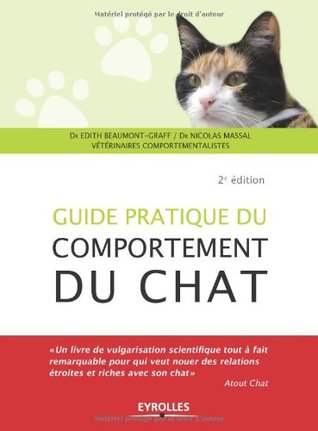 Guide pratique du comportement du chat por Edith Beaumont-Graff, Nicolas Massal