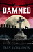 The Damned (The Darkest Hand Trilogy #1) by Tarn Richardson