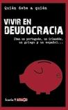 VIVIR EN DEUDOCRACIA Iban un portugués un irlandés un griego y un español...