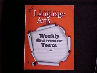 Mcgraw-hill Language Arts (Grade 5) Weekly Grammar Tests with Writing Prompts (2002)