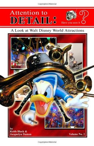 Attention to Detail: A Look at Walt Disney World Attractions (Volume 2)